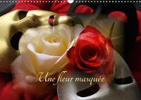 Une Fleur Masquee 2018 Calendrier 14 Pages De Compositions Photos Inedites Avec Des Masques Et Des Fleurs by Thierry Brillard