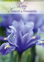 Little Flower Treasures 2018 Beautifully photographed flowers and flower stills by Gisela Kruse