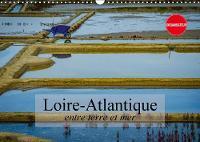 Loire-Atlantique, entre terre et mer 2018 Paysages de Loire-Atlantique by Alain Gaymard