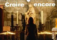 Croire encore 2018 Une serie d'images impregnees de foi et d'esperance by Patrice Lack