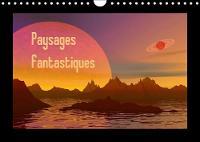 Paysages fantastiques 2018 Des paysages comme vous n'en avez jamais vus by Elena Duvernay