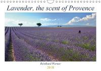 Lavender, the scent of Provence 2018 Feeling the summer, smelling the lavender, seeing the fields of violet flowers: this is the Provence by Reinhard Werner