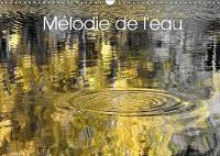 Melodie de l'eau 2018 Mouvements et reflets des cours d'eau by Patrice Thebault