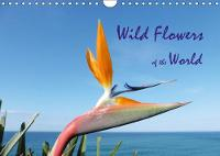 Wild Flowers of the World 2018 A collection of vibrant images portraying the diversity of international botany by Howard Beck
