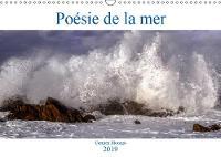 Poesie de la mer 2019 Admirons la mer, ce poeme grandeur nature compose du bruit des vagues, des rayons du soleil, des nuages et du vent. by Carmen Mocanu