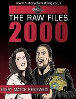 The Raw Files: 2000 by James Dixon, Arnold Furious, Bob Dahlstrom, Benjamin Richardson
