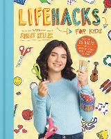 Life Hacks for Kids by Sunny Keller