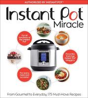 The Instant Pot Cookbook 175 Delicious Recipes for Every Meal and Occasion by Houghton Mifflin Co.