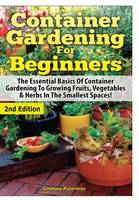 Container Gardening for Beginners by Lindsey Pylarinos