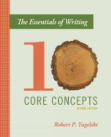 The Essentials of Writing Ten Core Concepts by Robert (State University of New York, Albany) Yagelski