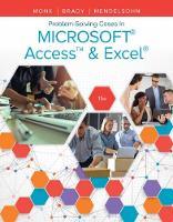 Problem Solving Cases In Microsoft Access & Excel by Joseph (University of Delaware) Brady, Emillio (U.S. Bank) Mendelsohn, Emillio (University of Delaware) Mendelsohn, Ellen Monk