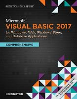 Microsoft Visual Basic 2017 for Windows, Web, and Database Applications: Comprehensive by Corinne (Central Virginia Community College) Hoisington