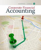 Corporate Financial Accounting by Carl (University of Georgia, Athems) Warren, Jeff (Auburn University) Jones
