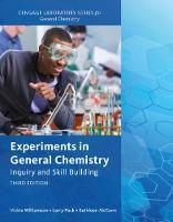 Experiments in General Chemistry Inquiry and Skill Building by Vickie (Texas A&M University) Williamson, Kathleen McCann, Larry (Texas A&M University) Peck