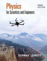 Physics for Scientists and Engineers by Raymond (James Madison University (Emeritus)) Serway, John (California State Polytechnic University, Pomona) Jewett