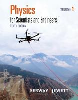 Physics for Scientists and Engineers, Volume 1 by Raymond (California State Polytechnic University, Pomona) Serway, John (James Madison University (Emeritus)) Jewett