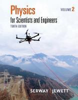 Physics for Scientists and Engineers, Volume 2 by Raymond (James Madison University (Emeritus)) Serway, John (California State Polytechnic University, Pomona) Jewett