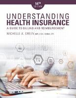 Understanding Health Insurance A Guide to Billing and Reimbursement by Michelle A. Green