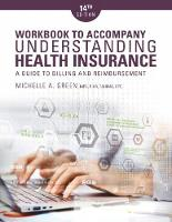 Student Workbook for Green's Understanding Health Insurance: A Guide to Billing and Reimbursement, 14th by Michelle A. Green