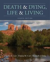 Death & Dying, Life & Living by Kenneth (The College of New Rochelle) Doka, Charles (Southern Illinois University, Edwardsville) Corr, Donna (Saint Louis Corr