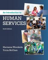 An Introduction to Human Services by Tricia (University of Tennessee, Knoxville) McClam, Marianne (University of Tennessee, Knoxville) Woodside