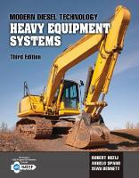 Modern Diesel Technology Heavy Equipment Systems by Robert (Cambrian College) Huzij, Robert (Centennial College) Huzij, Angelo (Sean Bennett Technical Writing) Spano, Angel Spano