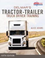 Tractor-Trailer Truck Driver Training by Alice Adams, PTDI