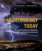Meteorology Today An Introduction to Weather, Climate and the Environment by C. Donald (National Center for Atmospheric Research) Ahrens, Robert (Weather Underground) Henson, Robert (Modesto Junio Henson