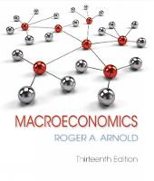 Macroeconomics by Roger A. (California State University, San Marcos) Arnold