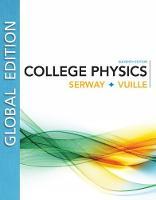 College Physics, Global Edition by Raymond (James Madison University (Emeritus)) Serway, Chris (Embry-Riddle Aeronautical University) Vuille