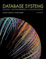 Database Systems Design, Implementation, & Management by Steven (Middle Tennessee State University) Morris, Carlos (Middle Tennessee State University) Coronel
