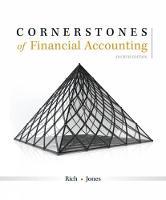 Cornerstones of Financial Accounting by Jay (Auburn University) Rich, Jeff (Illinois State University) Jones