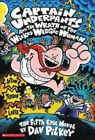 Captain Underpants and the Wrath of the Wicked Wedgie Woman Colour Edition by Dav Pilkey
