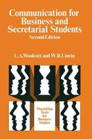 Communication for Business and Secretarial Students by Lysbeth a Woolcott, Wendy R Unwin
