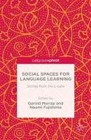 Social Spaces for Language Learning Stories from the L-Cafe by Garold (Okayama University Japan) Murray