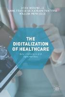 The Digitization of Healthcare New Challenges and Opportunities by Loick Menvielle