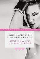 Queering Masculinities in Language and Culture by Paul Baker