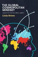 The Global Cosmopolitan Mindset Lessons from the New Global Leaders by Linda Brimm
