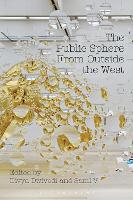 The Public Sphere From Outside the West by Divya Dwivedi