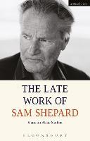 The Late Work of Sam Shepard by Shannon Blake (Kansas State University, USA) Skelton