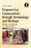 Empowering Communities through Archaeology and Heritage The Role of Local Governance in Economic Development by Peter G. (American University of Rome, Italy) Gould