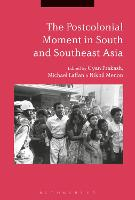 The Postcolonial Moment in South and Southeast Asia by Gyan (Princeton University, USA) Prakash