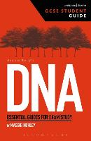 DNA GCSE Student Guide by Maggie (Lecturer, Performance at Queen Mary, University of London, UK) Inchley