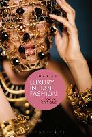 Luxury Indian Fashion A Social Critique by Tereza (University of Oslo, Norway) Kuldova