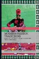 Modern Fashion Traditions Negotiating Tradition and Modernity through Fashion by M. Angela (Independent fashion anthropologist, Belgium) Jansen