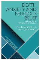 Death Anxiety and Religious Belief An Existential Psychology of Religion by Jonathan (University of Oxford, UK) Jong, Jamin (University of Otago, New Zealand) Halberstadt