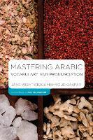 Mastering Arabic Vocabulary and Pronunciation by Jane Wightwick, Mahmoud Gaafar