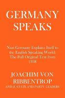 Germany Speaks by Joachim Von Ribbentrop