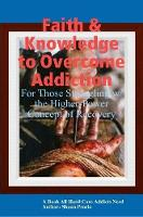 Faith & Knowledge to Overcome Addiction2 by Shaun Prario