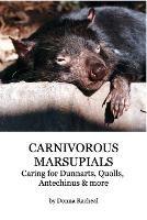 Carnivorous Marsupials - Caring for by Donna Racheal